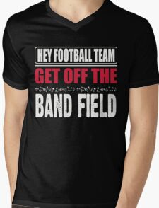Hey football team - get off the band field T-Shirt