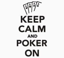 Keep calm and Poker on Kids Clothes