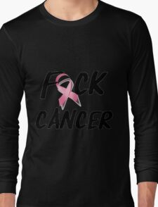 F*CK Breast Cancer Long Sleeve T-Shirt