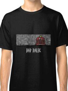Bad Dalek Classic T-Shirt