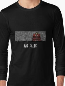 Bad Dalek Long Sleeve T-Shirt