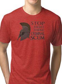 Oblivion - Stop Right There Criminal Scum! Tri-blend T-Shirt