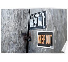 DANGER! KEEP OUT! Poster