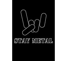Stay Metal Photographic Print