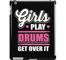Girls play drums get over it iPad Case/Skin
