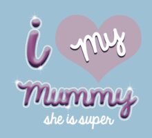 I love my mummy by viperbarratt