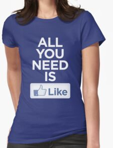 All you need is like Womens Fitted T-Shirt