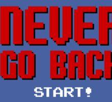 Never Go Back Sticker