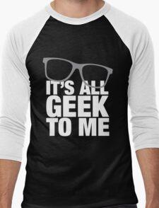 It's All Geek To Me Men's Baseball ¾ T-Shirt