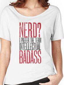 Nerd or Intellectual Badass? Women's Relaxed Fit T-Shirt