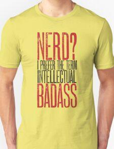 Nerd or Intellectual Badass? T-Shirt