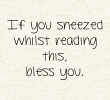 If you sneezed whilst reading this, bless you. T-shirt/sticker by Domsbubble