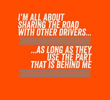 I am all about sharing the road  Unisex T-Shirt