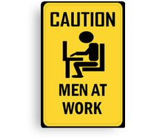 Caution - Men at Work  Canvas Print