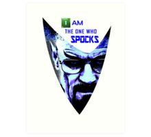 I am the one who Spocks Art Print