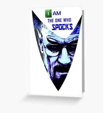 I am the one who Spocks Greeting Card