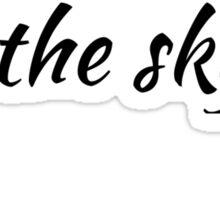High In The Sky Sticker