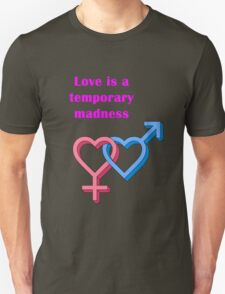 Loving Madness T-Shirt