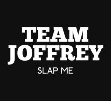 Team Joffrey : Slap me  by rydiachacha