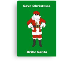 Bribe Santa Canvas Print