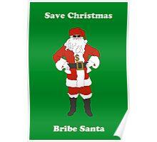 Bribe Santa Poster