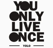 You Only Live Once by funkybreak
