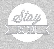 Stay Dope  by BossClothing