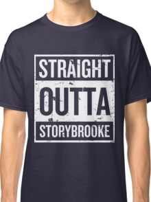 Straight Outta Storybrooke - White Words Classic T-Shirt