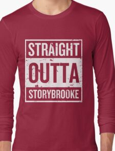 Straight Outta Storybrooke - White Words Long Sleeve T-Shirt