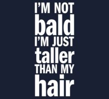 I'm Not Bald by e2productions