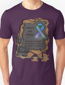 Where is our ribbon? Psychiatric abuse is widespread! T-Shirt