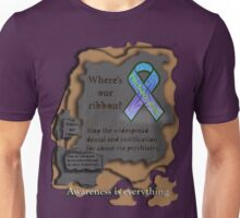 Where is our ribbon? Psychiatric abuse is widespread! Unisex T-Shirt