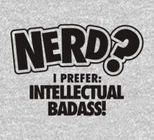 Nerd? I prefer intellectual badass! Kids Clothes