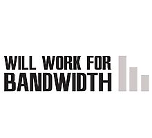 Will work for Bandwidth Photographic Print