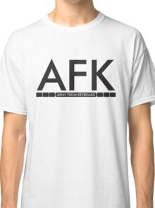 AFK - away from keboard Classic T-Shirt
