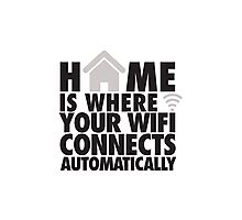 Home is where your WIFI connects automatically Photographic Print