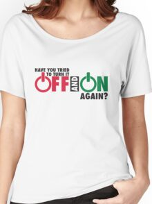 Have you tried to turn it off and on again? Women's Relaxed Fit T-Shirt