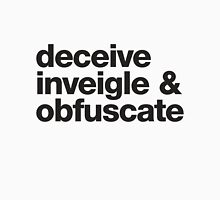 Deceive, Inveigle, Obfuscate T-Shirt