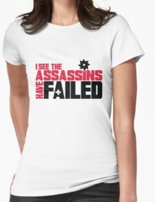 I see the assassins have failed Womens Fitted T-Shirt
