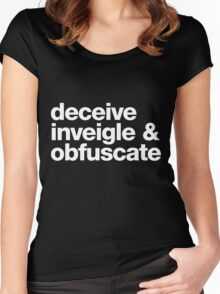 Deceive, Inveigle, Obfuscate Women's Fitted Scoop T-Shirt