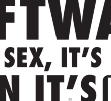 Software is like sex, it's better when it's free. Sticker