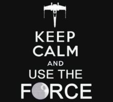 Keep Calm And Use The Force by Artmaniac
