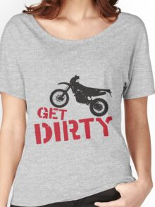 Get Dirty Women's Relaxed Fit T-Shirt