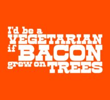 Bacon Grew On Trees by e2productions