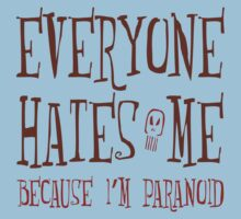 Everyone Hates Me by e2productions