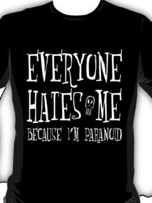 Everyone Hates Me T-Shirt