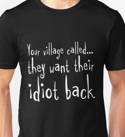 Village Idiot Unisex T-Shirt