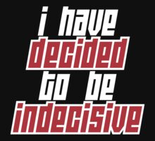 Indecisive by e2productions