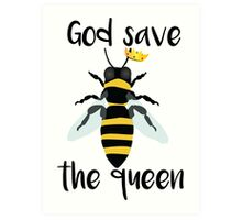 God Save the Queen Bees Art Print