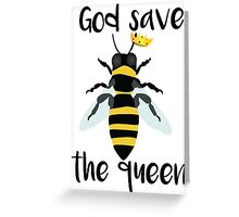 God Save the Queen Bees Greeting Card